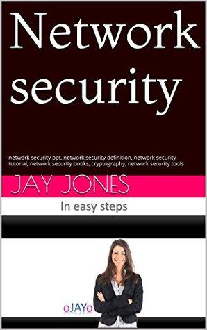 Network security: network security ppt, network security definition, network security tutorial, network security books, cryptography, network security tools