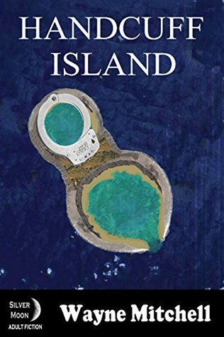 Handcuff Island: The Rehabilitation of a Wayward Mistress