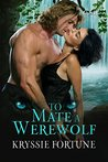 To Mate a Werewolf (Scattered Siblings, #3)