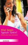 Typisch Türkin?: Porträt einer neuen Generation
