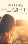 Taking Flight by Siera Maley