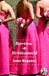 Borrow-A-Bridesmaid