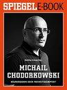Michail Chodorkowski - Räuberbaron oder Freiheitskämpfer?: Ein SPIEGEL E-Book