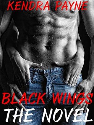 Black Wings MC: The Novel (Motorcycle Club Romance)