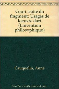 Court traité du fragment: usages de l'œuvre d'art