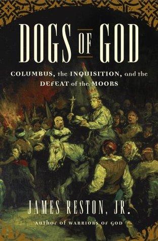 Dogs of God by James Reston Jr.