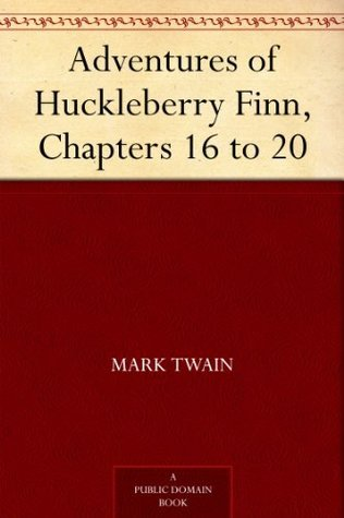 Adventures of Huckleberry Finn, Chapters 16 to 20