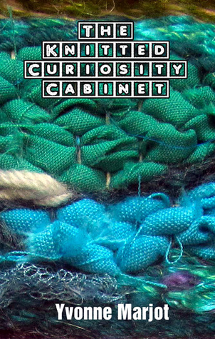 The Knitted Curiosity Cabinet