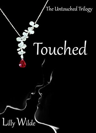 Touched(The Untouched Series  2) - Lilly Wilde