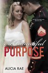 A Beautiful Purpose by Alicia Rae