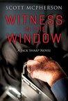 Witness in the Window: A Jack Sharp Novel (Jack Sharp Novels Book 3)
