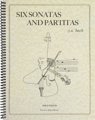 Sonatas and Partitas: Solo Violin