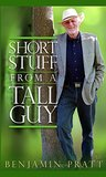 Short Stuff from a Tall Guy: Wisdom Gleaned From Life's Daily Journey
