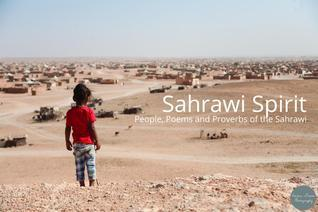 Sahrawi Spirit: People, Proverbs and Poems of the Sahrawi