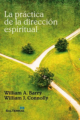 the practice of spiritual direction barry william a connolly william j