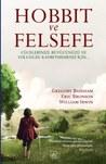 Hobbit ve Felsefe by Eric Bronson