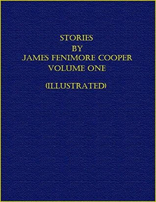 Stories by James Fenimore Cooper - Volume One