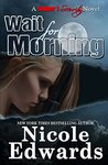 Wait For Morning (Sniper 1 Security, #1)