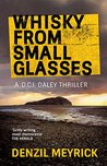Whisky from Small Glasses (DCI Daley #1)