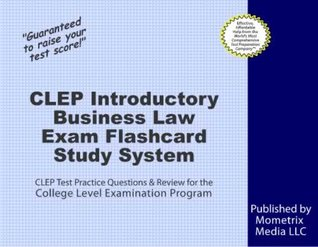 CLEP Introductory Business Law Exam Flashcard Study System: CLEP Test Practice Questions & Review for the College Level Examination Program