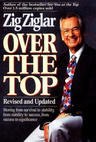 Over the Top by Zig Ziglar