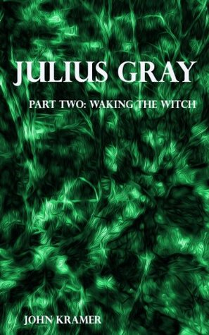 Waking the Witch (Julius Gray Book 2)