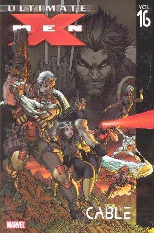 Ultimate X-Men, Volume 16: Cable