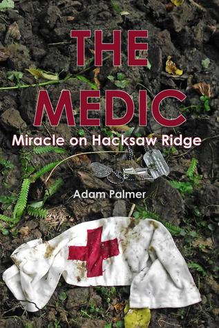 The Medic: Miracle on Hacksaw Ridge