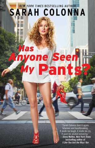 Has Anyone Seen My Pants? by Sarah Colonna