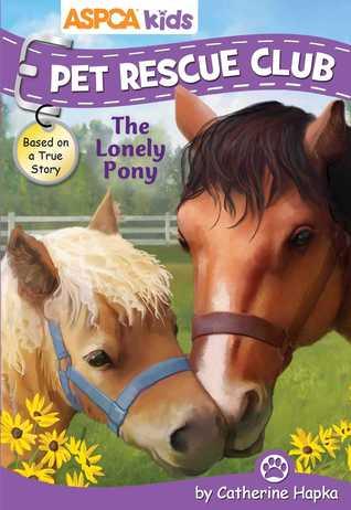 ASPCA Kids: Pet Rescue Club: The Lonely Pony