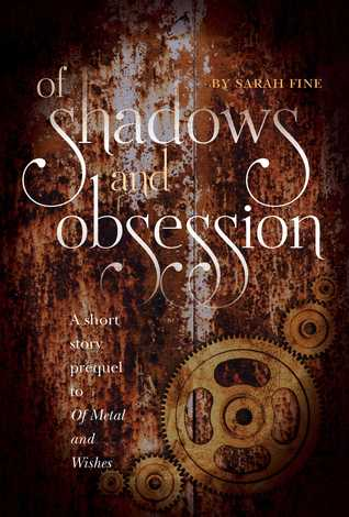 Of Shadows and Obsession by Sarah Fine