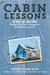 Cabin Lessons by Spike Carlsen