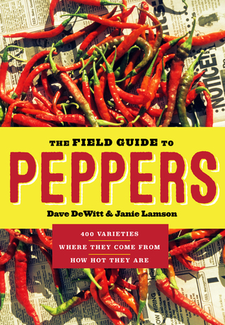 Field Guide to Peppers, The by Dave DeWitt