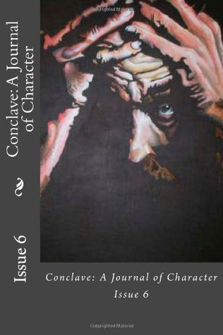Conclave: A Journal of Character: Issue 6 (Volume 6)