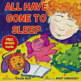 Children's books: All Have Gone to Sleep; Nursery rhymes,Sleep, Kid fiction-Beginner reader for Bedtime and Sweet dreams (Values) (Preschool kids book ... Values for Sweet dreams before Bedtime 1)