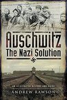 Auschwitz: The Nazi Solution