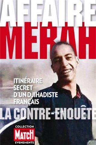 Affaire Merah, la contre-enquête : Itinéraire secret d'un djihadiste français
