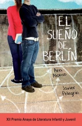 El sueño de Berlín por Ana Alonso, Javier Pelegrín