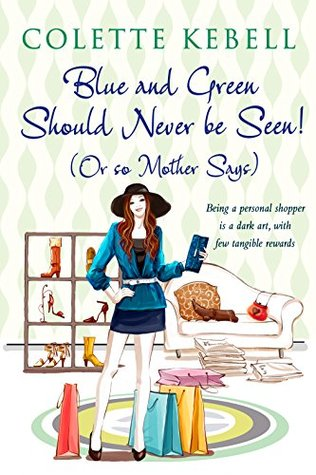 Blue and Green Should Never be Seen! (Or so Mother says)