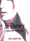 M-Theory: A Marauders Short Story (Marauders #0)
