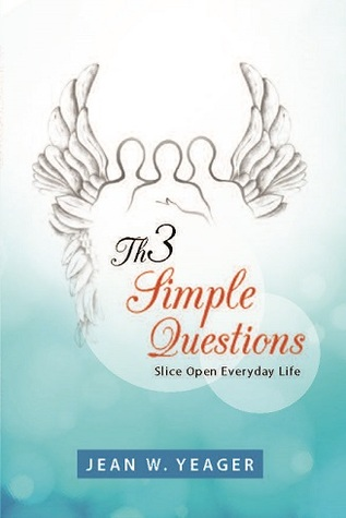 Th3 Simple Questions by Jean W. Yeager