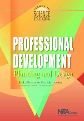 Professional Development: Planning and Design (Issues in Science Education Book 2)