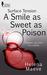 A Smile as Sweet as Poison
