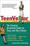 Teenvestor: The Pratical Investment Guide for Teens and their Parents