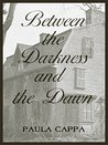 Between the Darkness and the Dawn