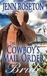 The Cowboy's Mail Order Bride by Jenn Roseton