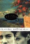 Playing Botticelli by Liza Nelson