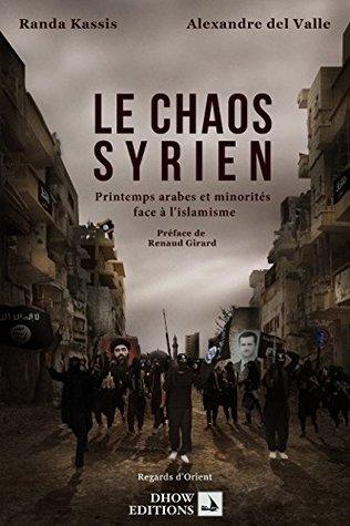 Le Chaos Syrien, printemps arabes et minorités face à l'islamisme