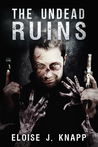 The Undead Ruins (Undead, #3)