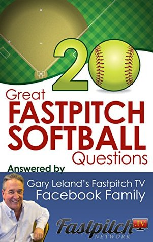 20 Great Fastpitch Softball Questions Answered: Questions asked on the Fastpitch TV's Facebook page and answered by the Fastpitch TV Family